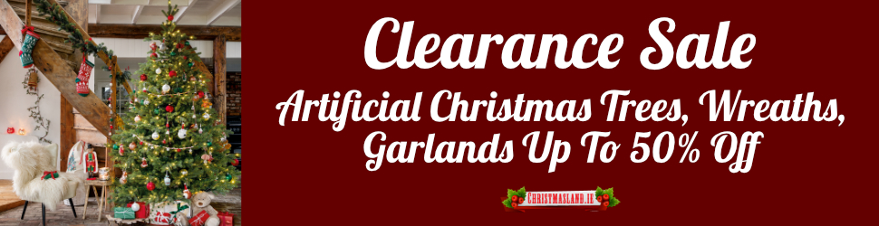 Artificial Christmas Trees, Wreaths and Garlands Clearance Sale - Christmas Decorations For Sale Dublin